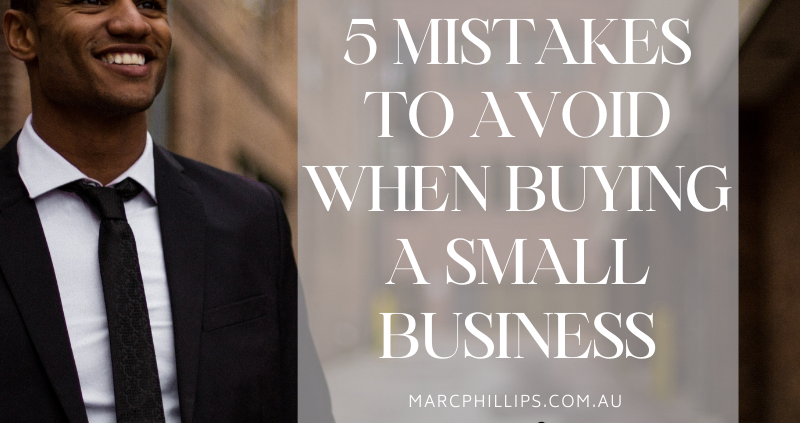 5 Mistakes to Avoid When Buying a Small Business