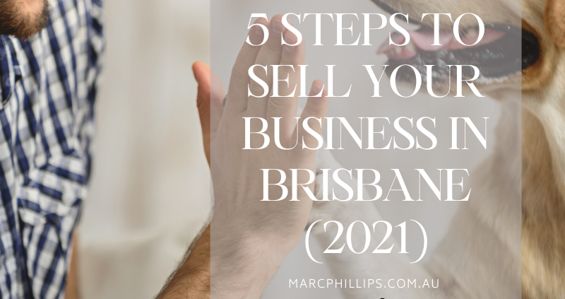 5 Steps to Sell Your Business In Brisbane